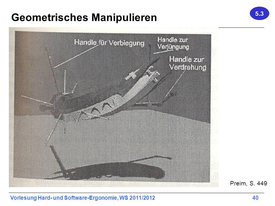 Vorlesung Hard- und Software-Ergonomie, WS 2011/2012 40 Geometrisches Manipulieren 5.3 Preim, S. 449