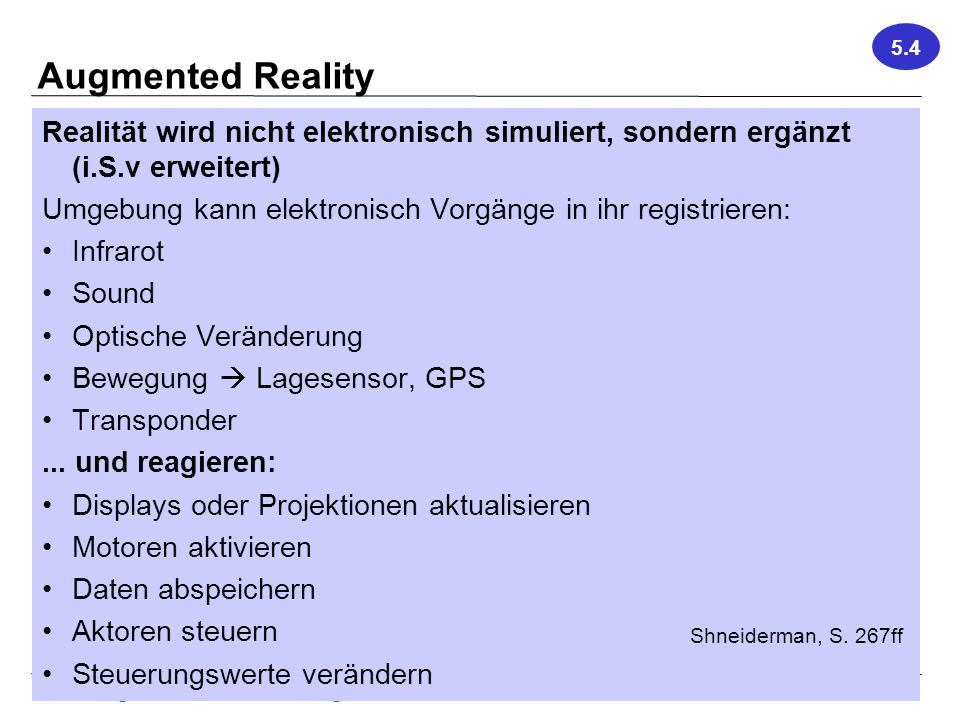 Vorlesung Hard- und Software-Ergonomie, WS 2011/2012 43 Augmented Reality Realität wird nicht elektronisch simuliert, sondern ergänzt (i.S.v erweitert) Umgebung kann elektronisch Vorgänge in ihr registrieren: Infrarot Sound Optische Veränderung Bewegung Lagesensor, GPS Transponder...