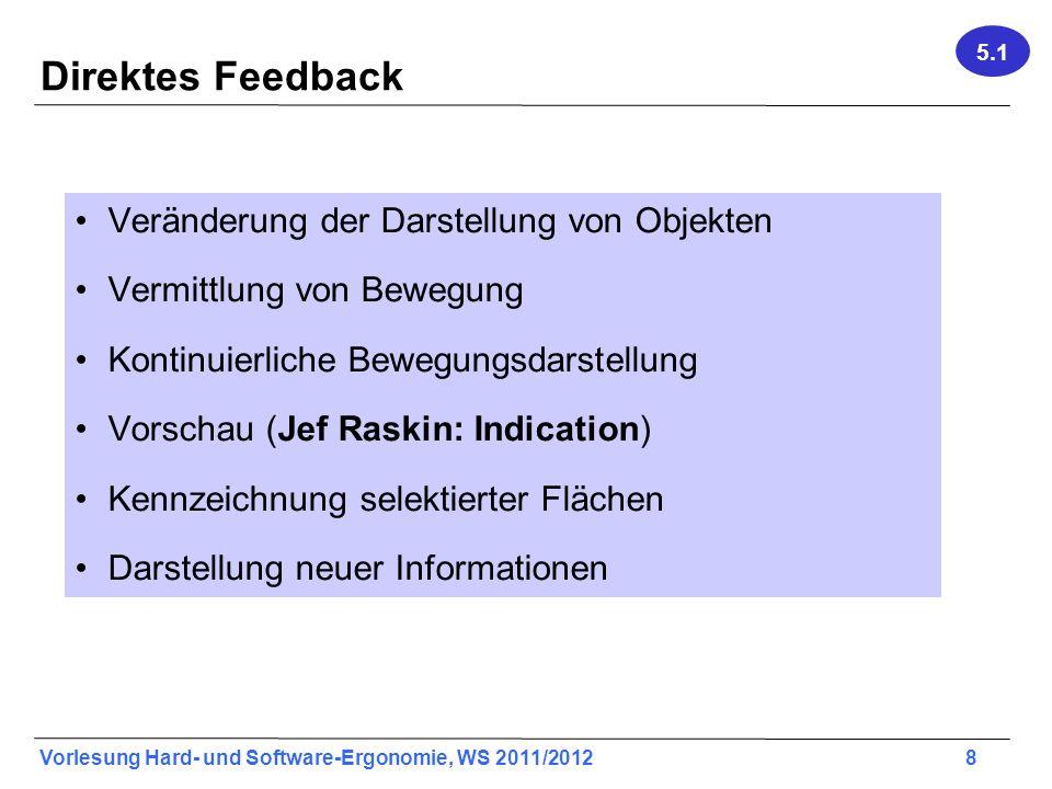 Vorlesung Hard- und Software-Ergonomie, WS 2011/2012 29 Parameter bei der Erzeugung von Audio- Signalen Medium der Schallübertragung Empfänger (Typ, Position, Bewegung, Empfangscharakteristik) Schallquelle (Typ, Position, Bewegung, Empfangscharakteristik) Akustische Attribute geometrischer Objekte (Eigengeräusch, Absorption von Schall, Reflektion von Schall) 5.2