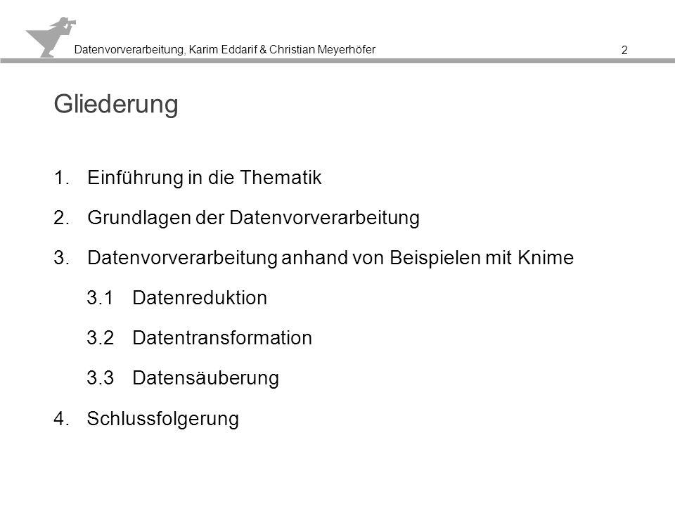 Datenvorverarbeitung, Karim Eddarif & Christian Meyerhöfer 1.