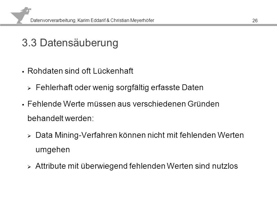 Datenvorverarbeitung, Karim Eddarif & Christian Meyerhöfer Missing Value - Dieser Knoten hilft dabei fehlende Werte in Zellen zu behandeln 27