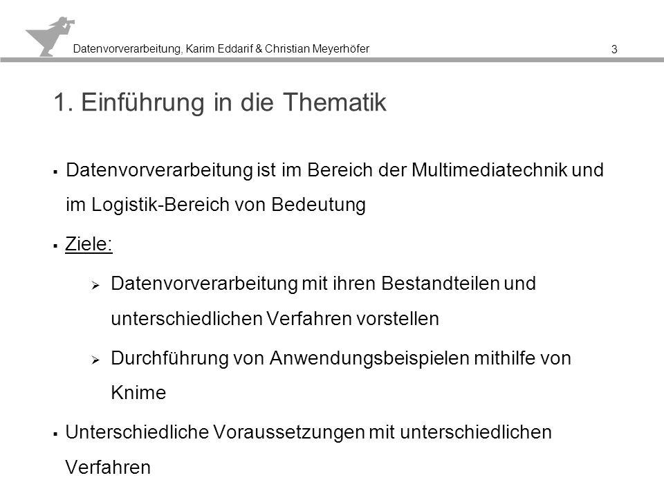 Datenvorverarbeitung, Karim Eddarif & Christian Meyerhöfer 2.