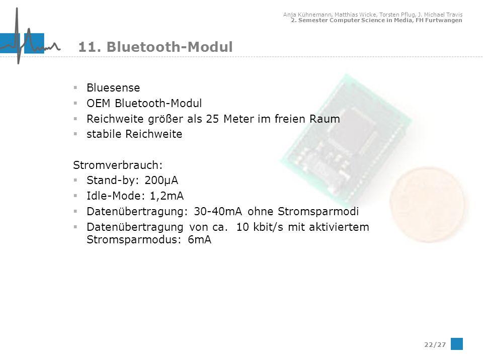 Anja Kühnemann, Matthias Wicke, Torsten Pflug, J. Michael Travis 2. Semester Computer Science in Media, FH Furtwangen 22/27 11. Bluetooth-Modul Bluese