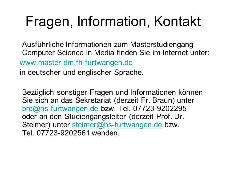 Fragen, Information, Kontakt Ausführliche Informationen zum Masterstudiengang Computer Science in Media finden Sie im Internet unter: www.master-dm.fh