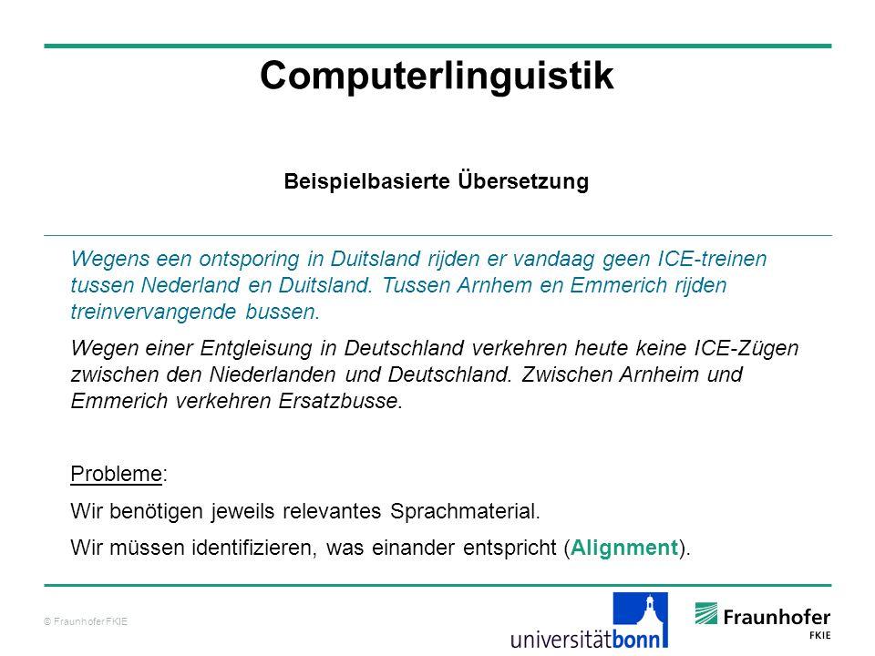 © Fraunhofer FKIE Computerlinguistik Wegens een ontsporing in Duitsland rijden er vandaag geen ICE-treinen tussen Nederland en Duitsland. Tussen Arnhe