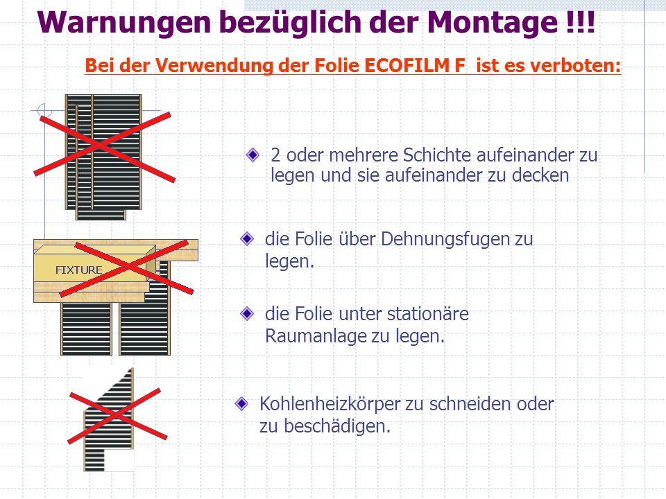 Warnungen bezüglich der Montage !!! 2 oder mehrere Schichte aufeinander zu legen und sie aufeinander zu decken Bei der Verwendung der Folie ECOFILM F