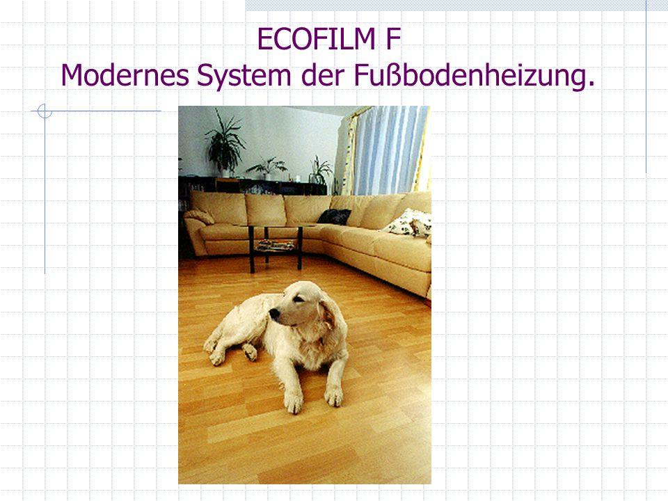 ECOFILM F Modernes System der Fußbodenheizung.