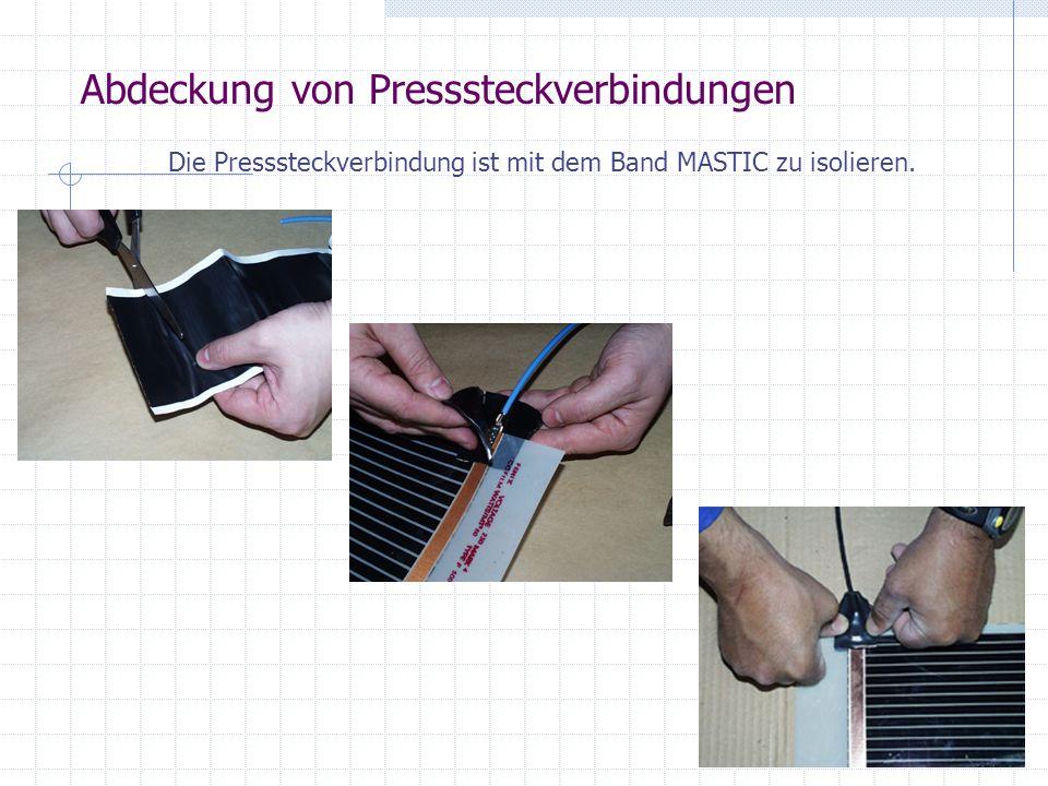 Die Presssteckverbindung ist mit dem Band MASTIC zu isolieren. Abdeckung von Presssteckverbindungen