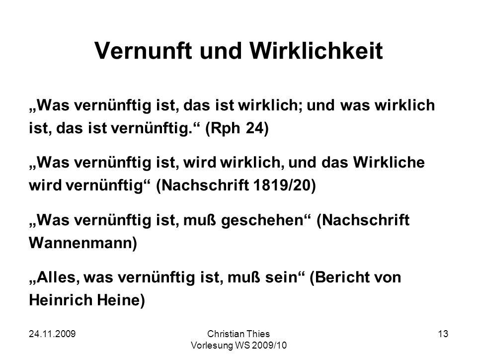 24.11.2009Christian Thies Vorlesung WS 2009/10 14 Phänomenologie des Geistes Vorrede und Einleitung (A)Bewußtsein I.Sinnliche Gewißheit II.Wahrnehmung III.(Naturgesetze) (B)Selbstbewußtsein I.u.a.
