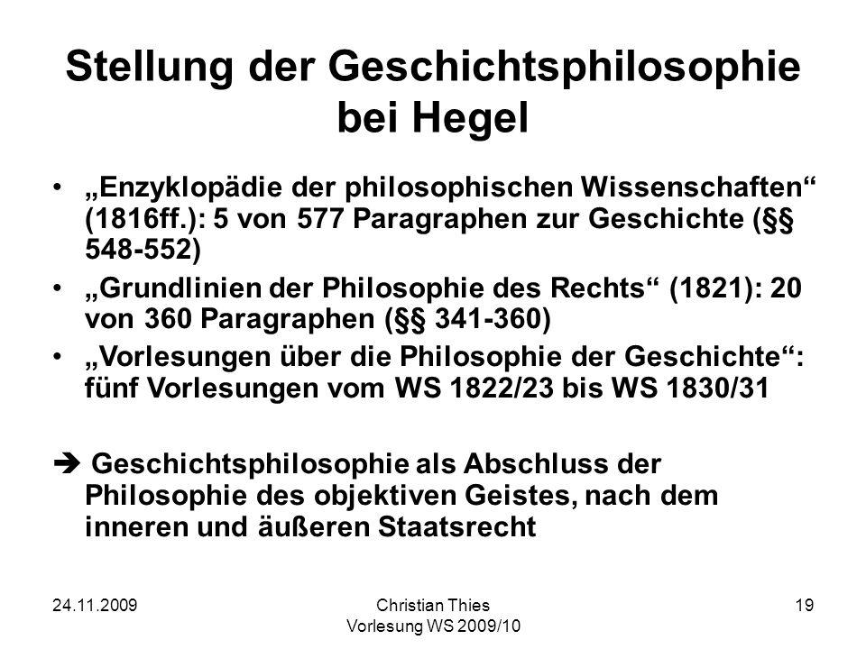 24.11.2009Christian Thies Vorlesung WS 2009/10 20 Was ist Geschichte.