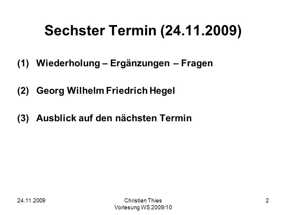 24.11.2009Christian Thies Vorlesung WS 2009/10 3 Immanuel Kant und die Geschichtsphilosophie (1)Wie ist Geschichte zu erkennen.