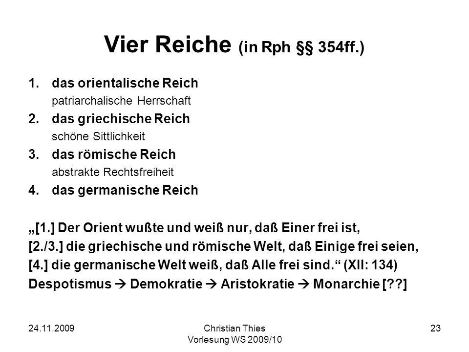 24.11.2009Christian Thies Vorlesung WS 2009/10 24 Hegel zur Französischen Revolution Solange die Sonne am Firmamente steht und die Planeten um sie herumkreisen, war das nicht gesehen worden, daß der Mensch sich auf den Kopf, d.i.