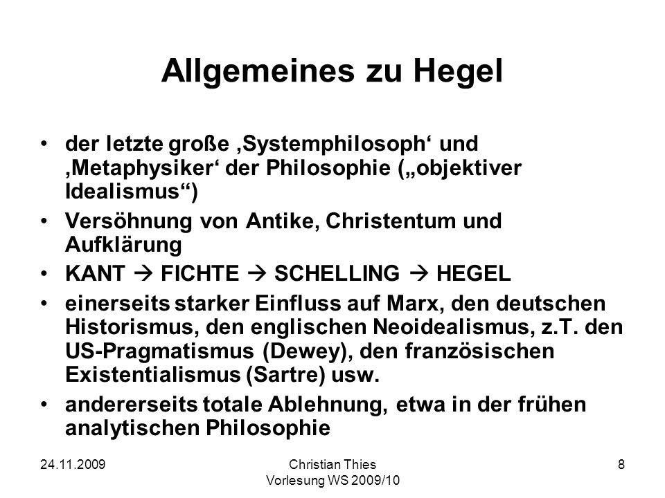 24.11.2009Christian Thies Vorlesung WS 2009/10 9 Allgemeines zu Hegel (2) Genie oder Scharlatan.