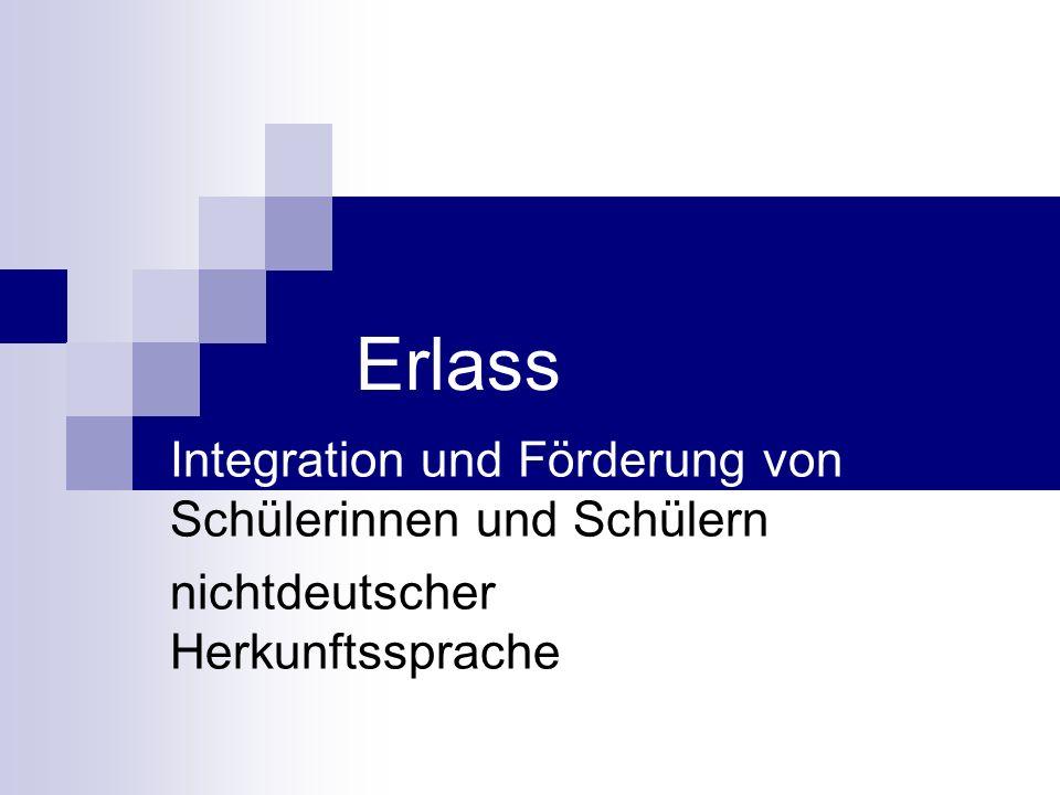 Erlass Integration und Förderung von Schülerinnen und Schülern nichtdeutscher Herkunftssprache