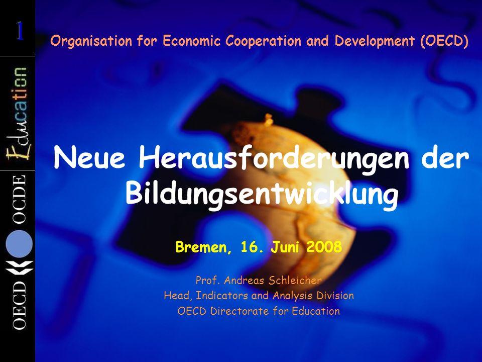 Neue Herausforderungen der Bildungsentwicklung Organisation for Economic Cooperation and Development (OECD) Bremen, 16.