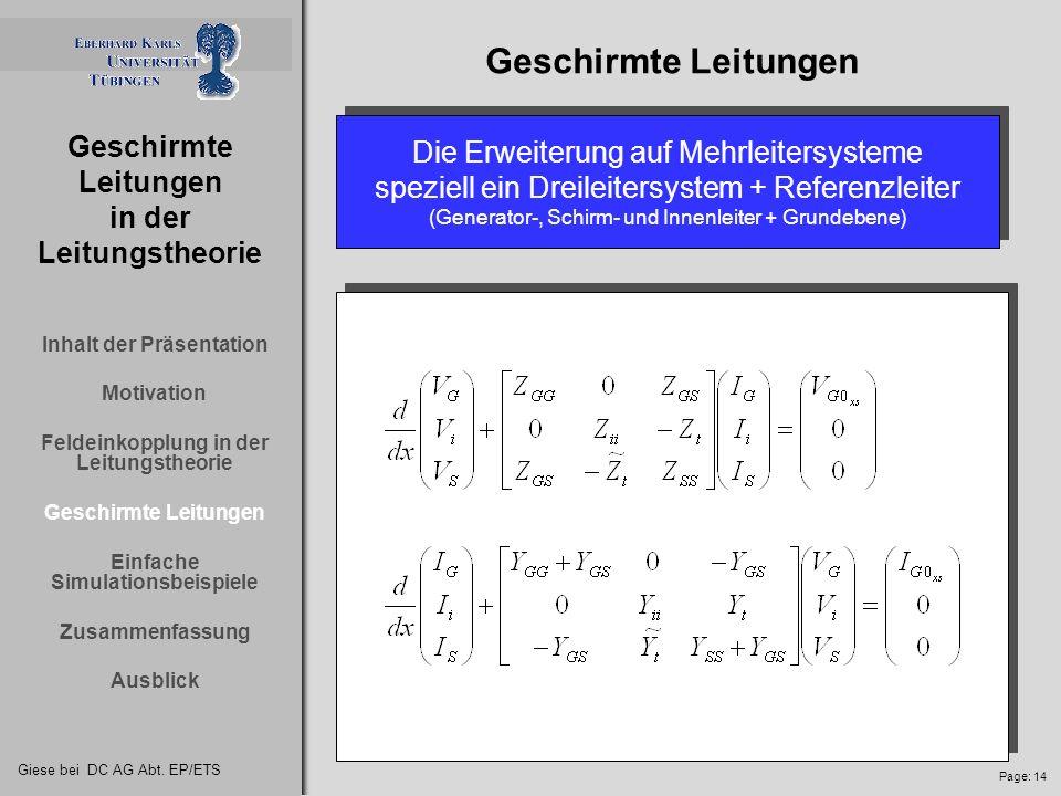 Giese bei DC AG Abt. EP/ETS Page: 13 Geschirmte Leitungen in der Leitungstheorie Innen- leiter Grundplatte Schirm Grund- platte Schirm Dreileitersyste