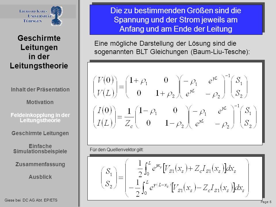 Giese bei DC AG Abt. EP/ETS Page: 4 Geschirmte Leitungen in der Leitungstheorie Feldeinkopplung in der Leitungstheorie Die das System beschreibenden G