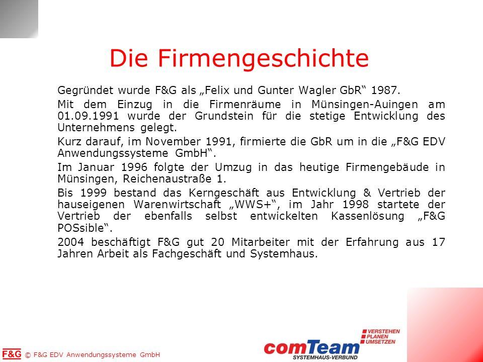 © F&G EDV Anwendungssysteme GmbH Die Firmengeschichte Gegründet wurde F&G als Felix und Gunter Wagler GbR 1987. Mit dem Einzug in die Firmenräume in M