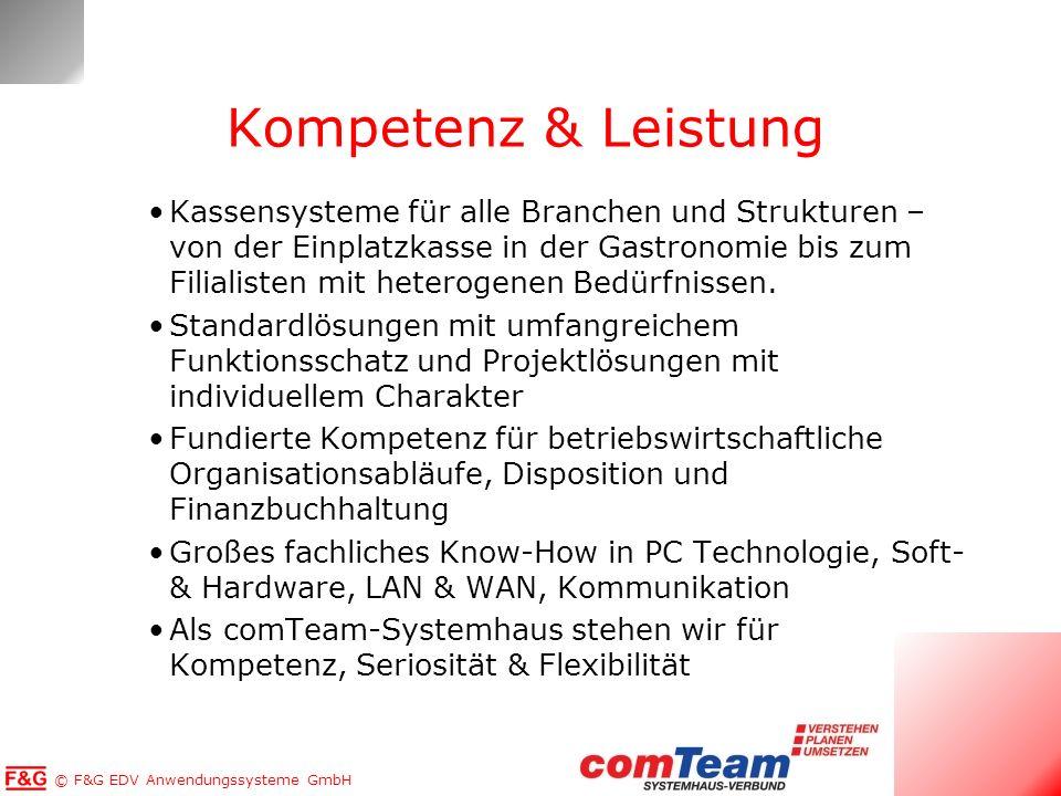 © F&G EDV Anwendungssysteme GmbH Kompetenz & Leistung Kassensysteme für alle Branchen und Strukturen – von der Einplatzkasse in der Gastronomie bis zu
