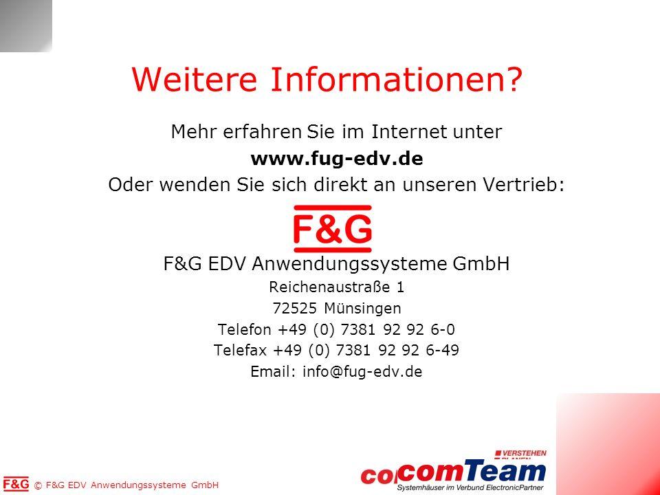 © F&G EDV Anwendungssysteme GmbH Weitere Informationen? Mehr erfahren Sie im Internet unter www.fug-edv.de Oder wenden Sie sich direkt an unseren Vert