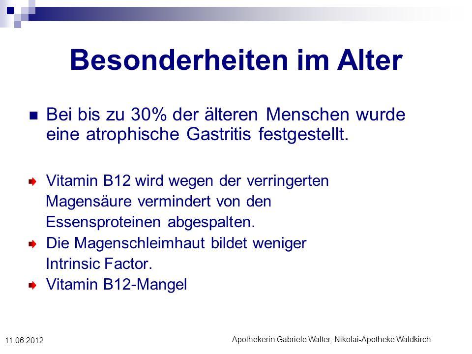 Apothekerin Gabriele Walter, Nikolai-Apotheke Waldkirch 11.06.2012 Besonderheiten im Alter Bei bis zu 30% der älteren Menschen wurde eine atrophische