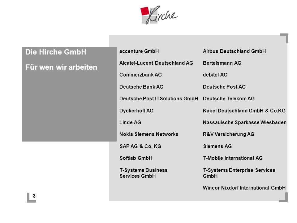 3 Die Hirche GmbH Für wen wir arbeiten accenture GmbH Alcatel-Lucent Deutschland AG Commerzbank AG Deutsche Bank AG Deutsche Post ITSolutions GmbH Dyc