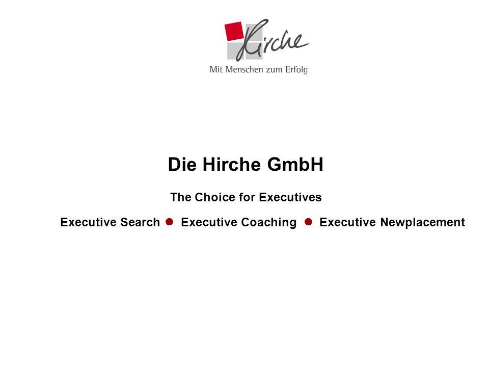 Die Hirche GmbH The Choice for Executives Executive Search Executive Coaching Executive Newplacement
