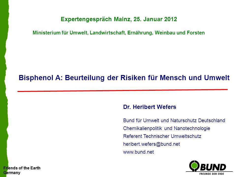 Friends of the Earth Germany Friends of the Earth Germany Bereits in den 1930er Jahren wurde erkannt, dass Bisphenol A (BPA) im Körper ähnliche Wirkungen wie das Hormon Östrogen verursachen kann.