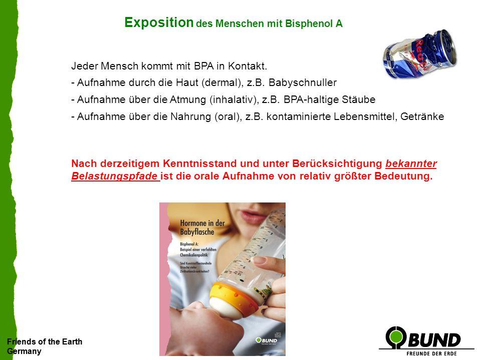 Friends of the Earth Germany Friends of the Earth Germany BPA in Blut und Urin a) BPA wurde in 99 % der untersuchten Proben quantitativ nachgewiesen....