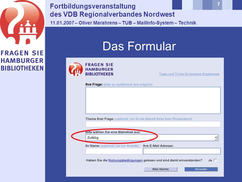 7 Das Formular Fortbildungsveranstaltung des VDB Regionalverbandes Nordwest 11.01.2007 – Oliver Marahrens – TUB – MailInfo-System – Technik