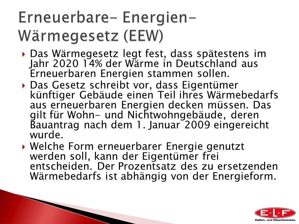 Das Wärmegesetz legt fest, dass spätestens im Jahr 2020 14% der Wärme in Deutschland aus Erneuerbaren Energien stammen sollen. Das Gesetz schreibt vor