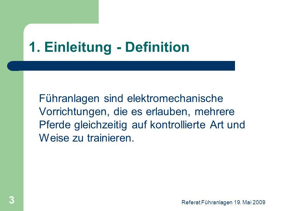 Referat Führanlagen 19. Mai 2009 3 1. Einleitung - Definition Führanlagen sind elektromechanische Vorrichtungen, die es erlauben, mehrere Pferde gleic