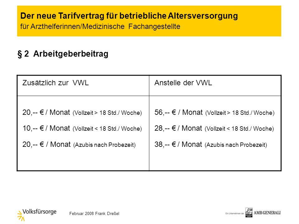 Februar 2008 Frank Dreßel § 2 (1) b) Arbeitgeberbeitrag zur betrieblichen Altersversorgung Vollzeitbeschäftigt und Teilzeitbeschäftigte mit durchschni