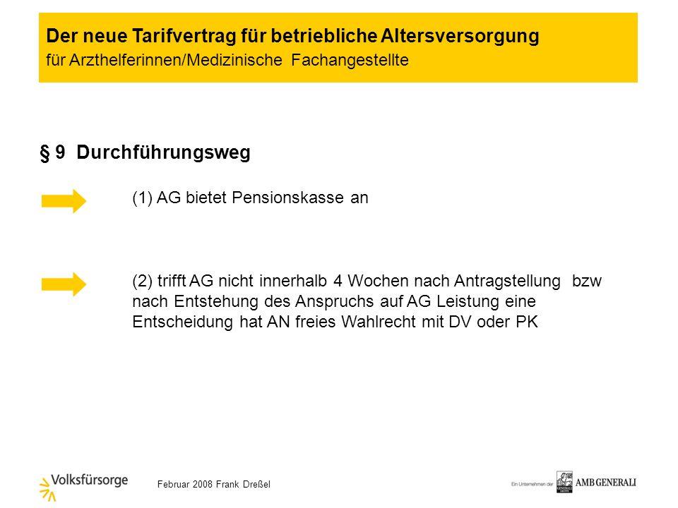Februar 2008 Frank Dreßel § 7 (13) Umwandelbare Entgeltbestandteile 13. Monatsgehalt VWL sonstige Entgeltbestandteile Der neue Tarifvertrag für betrie