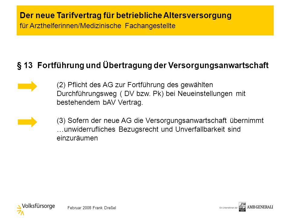 Februar 2008 Frank Dreßel § 11 sofortige Unverfallbarkeit Anwartschaft aus Entgeltumwandlung, Arbeitgeberzuschuss und Versorgungszusage aus Arbeitgebe