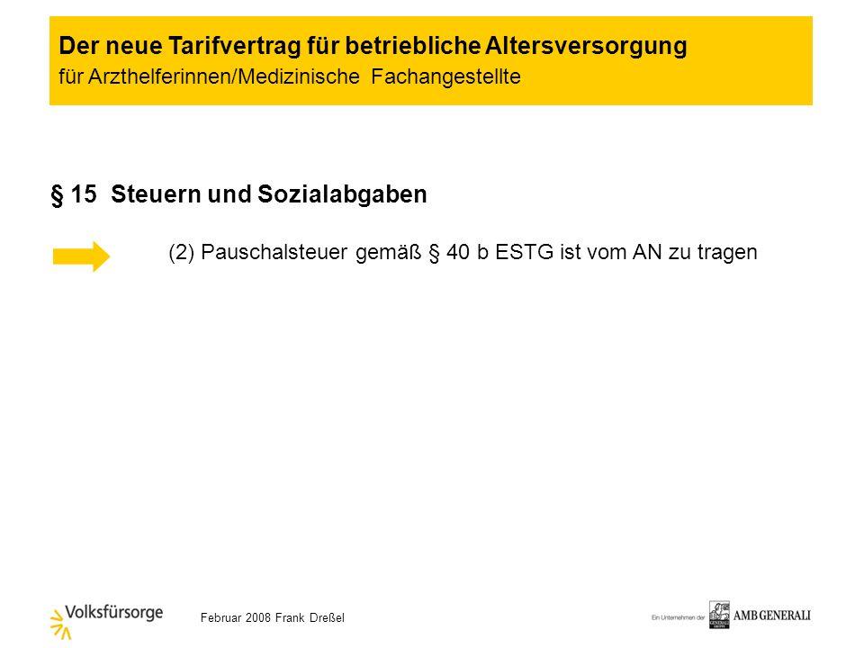 Februar 2008 Frank Dreßel § 13 Fortführung und Übertragung der Versorgungsanwartschaft (2) Pflicht des AG zur Fortführung des gewählten Durchführungsw