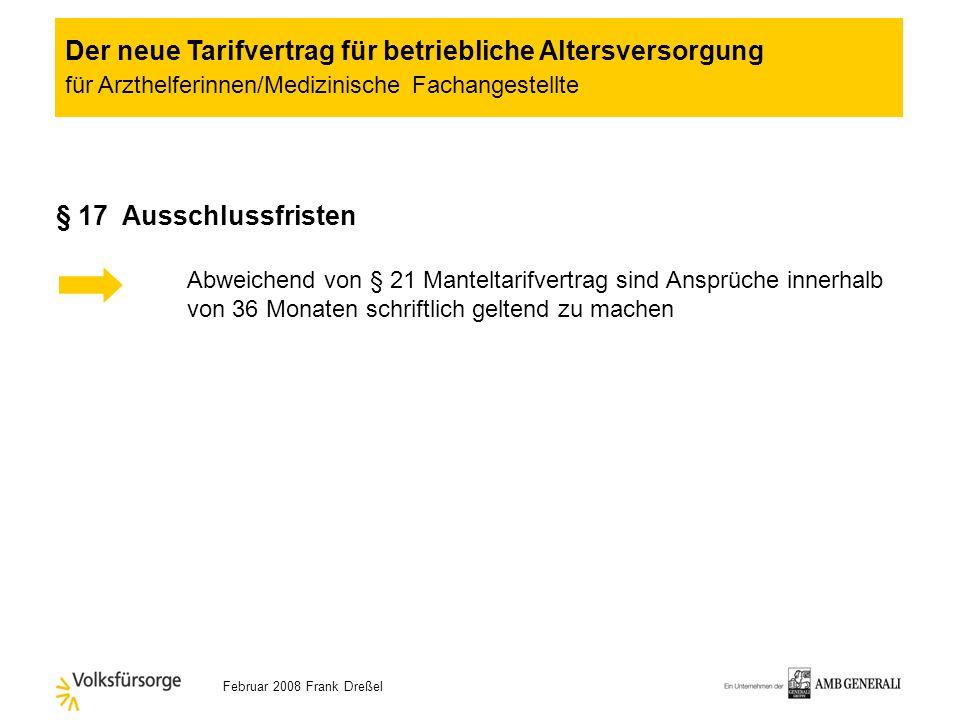 Februar 2008 Frank Dreßel § 15 Steuern und Sozialabgaben (2) Pauschalsteuer gemäß § 40 b ESTG ist vom AN zu tragen Der neue Tarifvertrag für betriebli