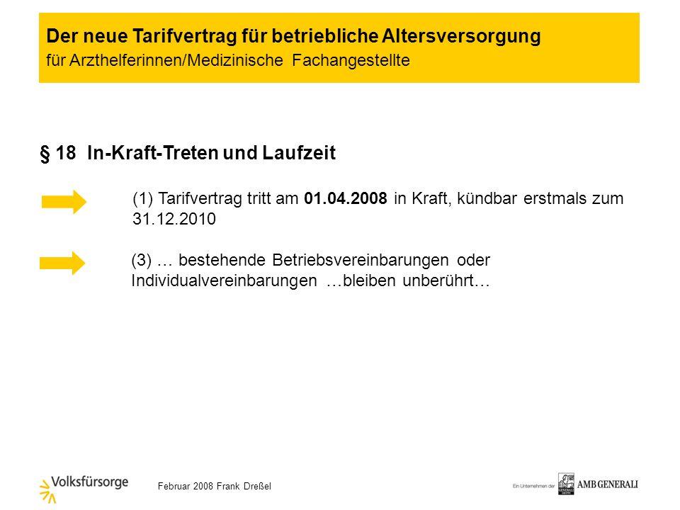 Februar 2008 Frank Dreßel § 17 Ausschlussfristen Abweichend von § 21 Manteltarifvertrag sind Ansprüche innerhalb von 36 Monaten schriftlich geltend zu
