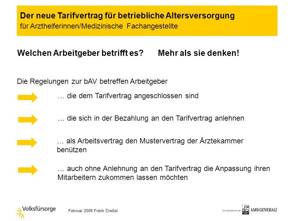 Februar 2008 Frank Dreßel § 18 In-Kraft-Treten und Laufzeit (1) Tarifvertrag tritt am 01.04.2008 in Kraft, kündbar erstmals zum 31.12.2010 (3) … beste