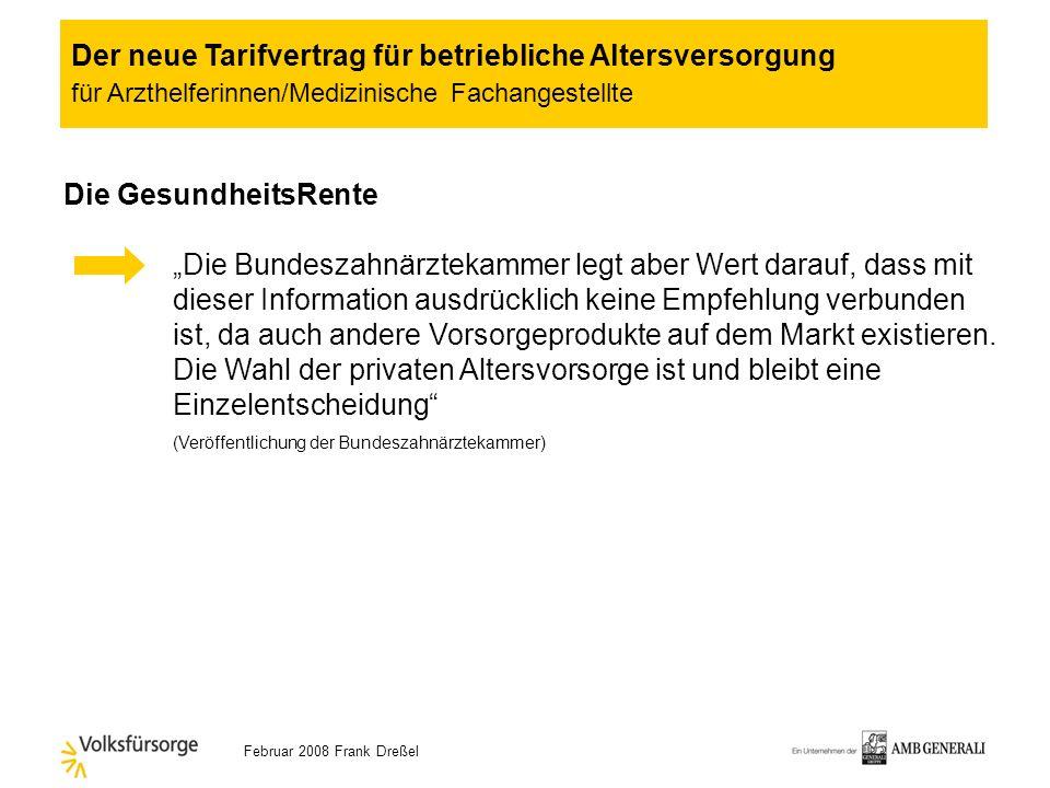 Februar 2008 Frank Dreßel Die GesundheitsRente ( Hintergrundinfos) Konsortium: Deutschen Ärzteversicherung ( Konsortialführer ) Deutschen Apotheker- u