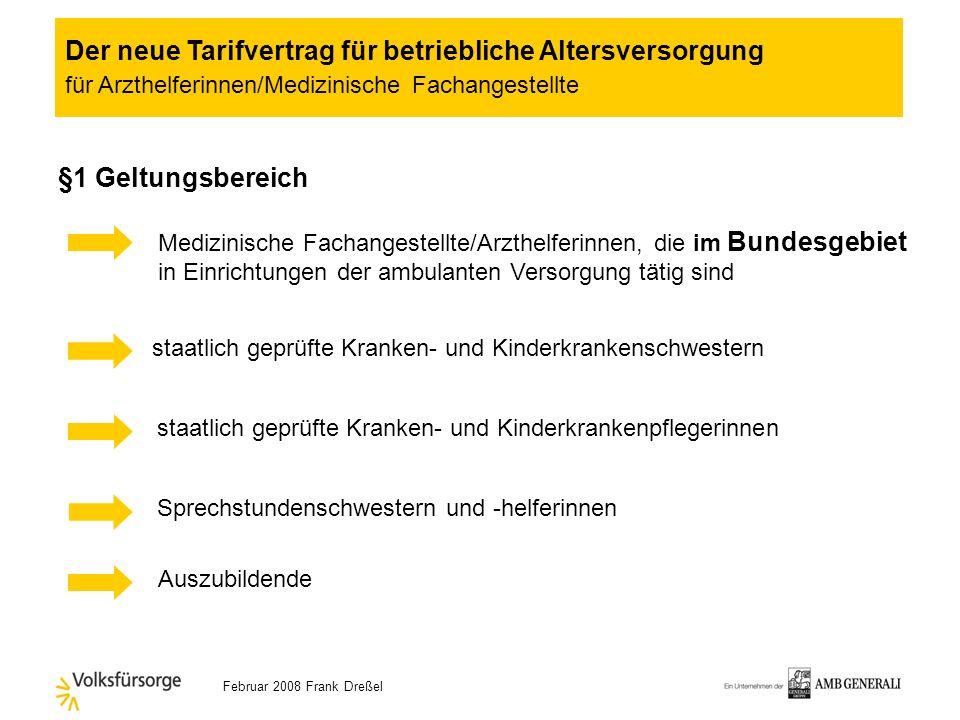 Februar 2008 Frank Dreßel Arbeitsgemeinschaft zur Regelung der Arbeitsbedingungen der Arzthelferinnen/Medizinische Fachangestellten in Berlin Der neue