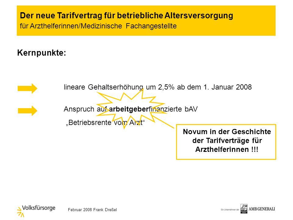 Februar 2008 Frank Dreßel §1 Geltungsbereich Medizinische Fachangestellte/Arzthelferinnen, die im Bundesgebiet in Einrichtungen der ambulanten Versorg