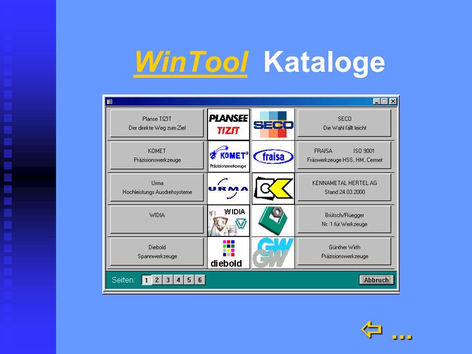 WinTool problemlos integriert problemlos integriert n Kataloge mit den Werkzeugen der Lieferanten