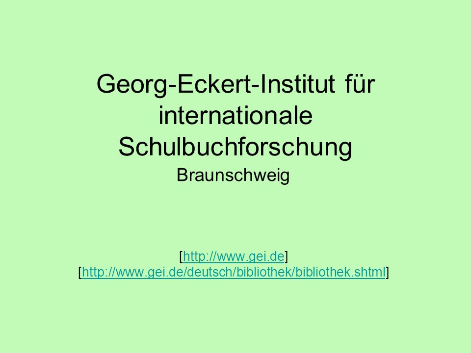 Georg-Eckert-Institut für internationale Schulbuchforschung Dienstleistungen: OPAC Homepage Downloads der Publikationen …