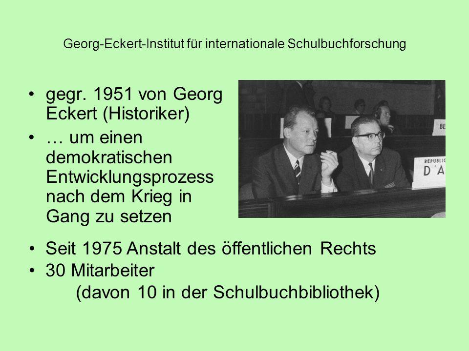 Georg-Eckert-Institut für internationale Schulbuchforschung Internationale Fernleihe Friedenspreis der UNESCO 1985 Schulbuchbibliothek des Europarates DFG Sammelgebietsbibliothek