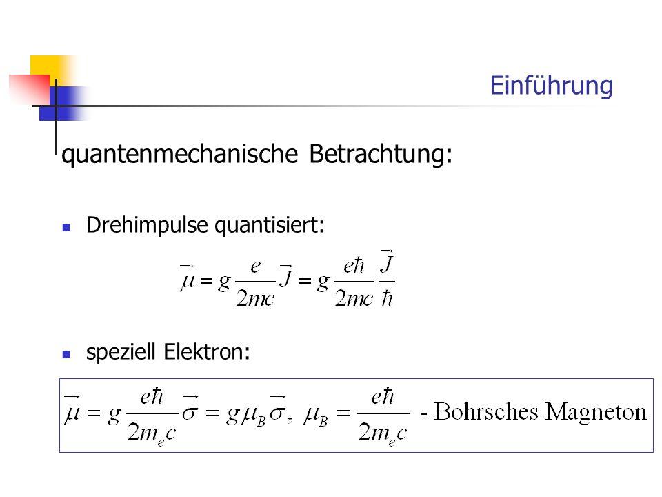 Einführung quantenmechanische Betrachtung: Drehimpulse quantisiert: speziell Elektron: