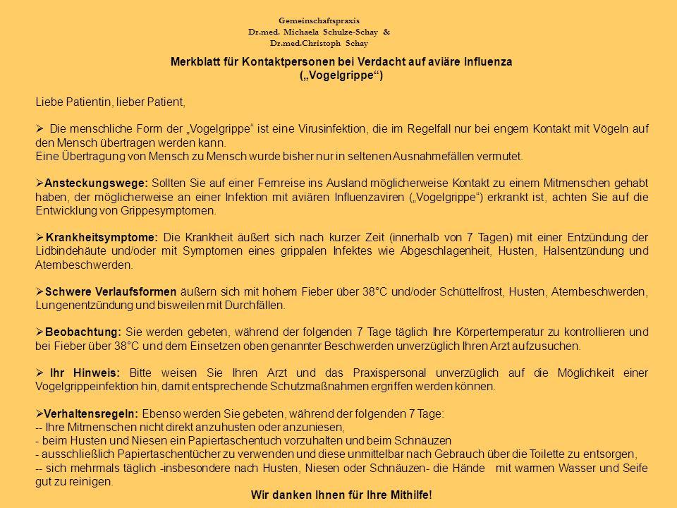Gemeinschaftspraxis Dr.med. Michaela Schulze-Schay & Dr.med.Christoph Schay Merkblatt für Kontaktpersonen bei Verdacht auf aviäre Influenza (Vogelgrip