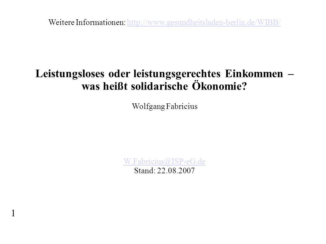 Weitere Informationen: http://www.gesundheitsladen-berlin.de/WIBB/http://www.gesundheitsladen-berlin.de/WIBB/ Leistungsloses oder leistungsgerechtes E