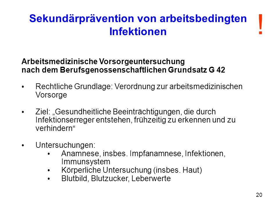 20 Sekundärprävention von arbeitsbedingten Infektionen Arbeitsmedizinische Vorsorgeuntersuchung nach dem Berufsgenossenschaftlichen Grundsatz G 42 Rec