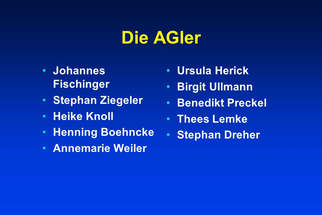 Die AGler Johannes Fischinger Stephan Ziegeler Heike Knoll Henning Boehncke Annemarie Weiler Ursula Herick Birgit Ullmann Benedikt Preckel Thees Lemke